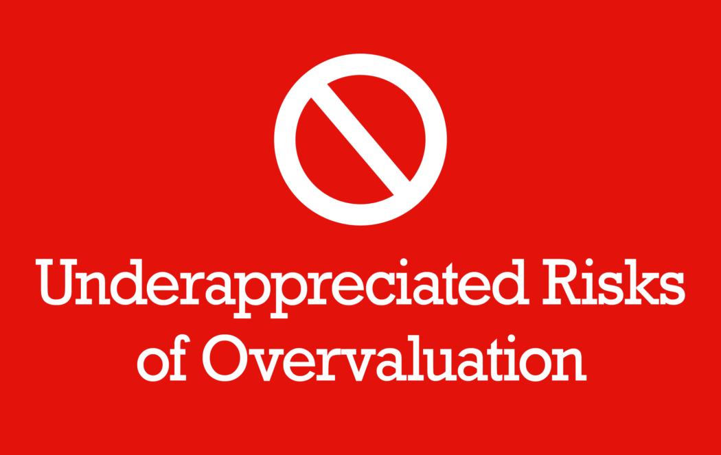 Underappreciated Risks of Overvaluation